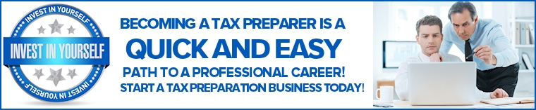 Invest in Yourself! Becoming a tax preparer is a quick and easy path to a professional career. Start a tax preparation business for free today!